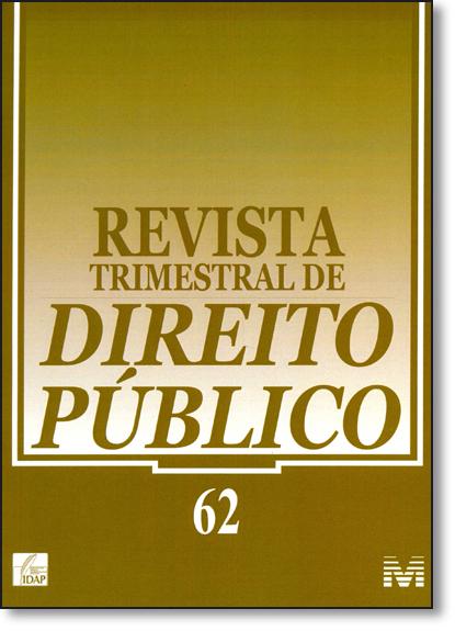 Revista Trimestral de Direito Público - Nº 62, livro de Equipe Malheiros