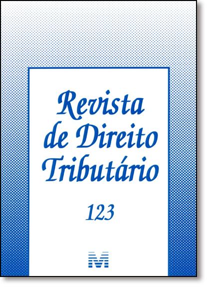 Revista de Direito Tributário - Vol.123, livro de Equipe Malheiros