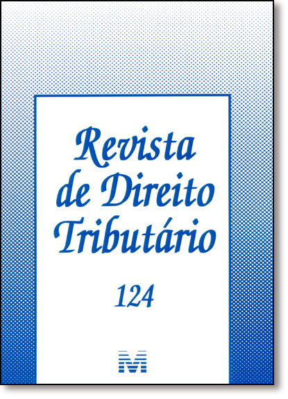 Revista de Direito Tributário - Vol.124, livro de Equipe Malheiros