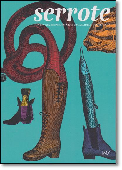 Serrote: Uma Revista de Ensaios, Artes Visuais, Ideias e Literatura - Vol.23, livro de Vários Autores