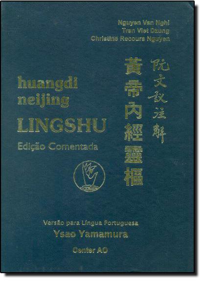Huangdi Neijing Ling Shu - Edição Comentada, livro de Ysao Yamamura