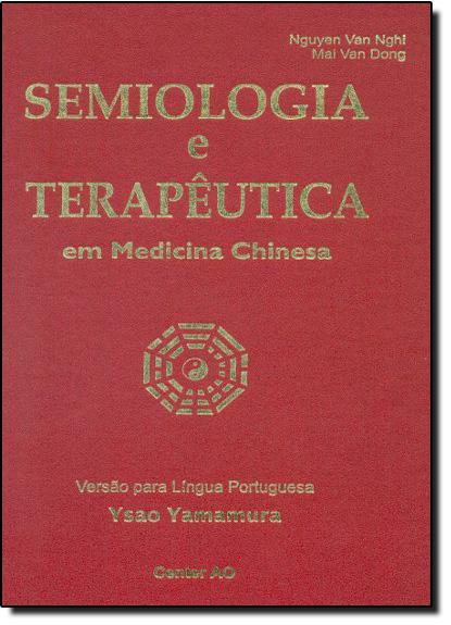 Semiologia e Terapêutica: Em Medicina Chinesa, livro de Mai Van Dong