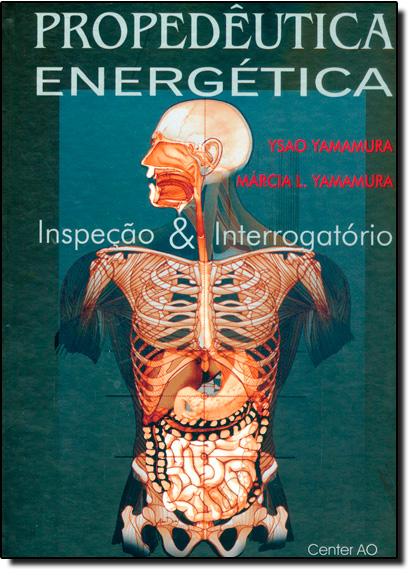 Propedêutica Energética: Inspeção e Interrogatório, livro de Ysao Yamamura
