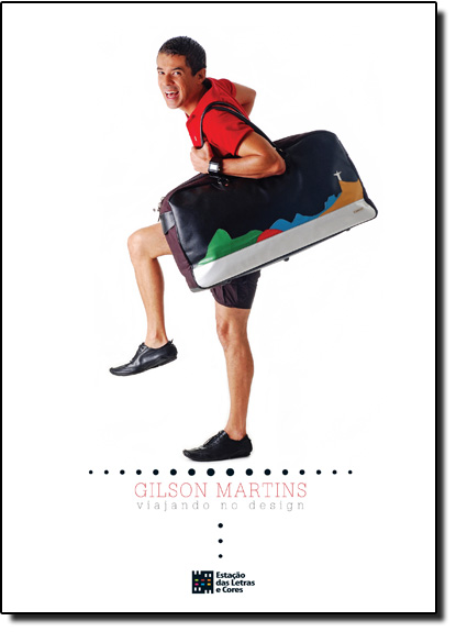 GILSON MARTINS - VIAJANDO NO DESIGN, livro de CENTENO/MARTINS