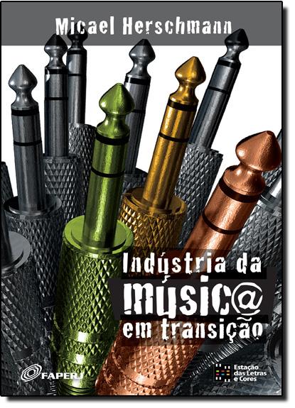 Indústria da Música em Transição, livro de Micael Herschmann