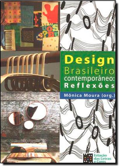 Design Brasileiro Contemporâneo: Reflexões, livro de Mônica Moura