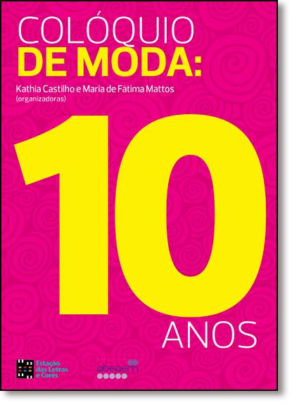 Colóquio de Moda: 10 Anos, livro de Kathia Castilho