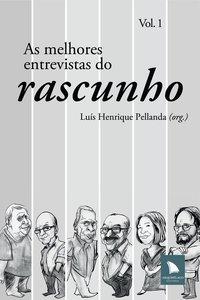 As melhores entrevistas do Rascunho, livro de Luis Henrique Pellanda