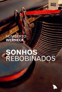Sonhos rebobinados, livro de Humberto Werneck