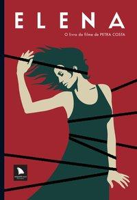 Elena. O livro do filme de Petra Costa, livro de Vários autores
