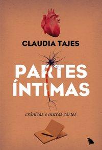 Partes íntimas. Crônicas e outros cortes, livro de Cláudia Tajes