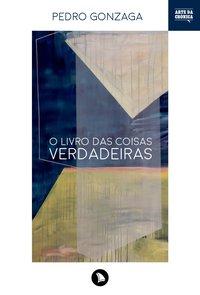 O livro das coisas verdadeiras, livro de Pedro Gonzaga