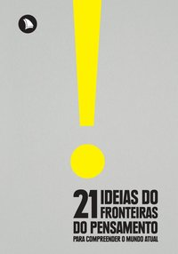 21 ideias do Fronteiras do Pensamento para compreender o mundo atual, livro de