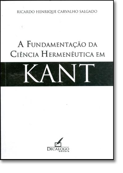 Fundamentação da Ciência Hermenêutica em Kant, A, livro de Plinio Salgado