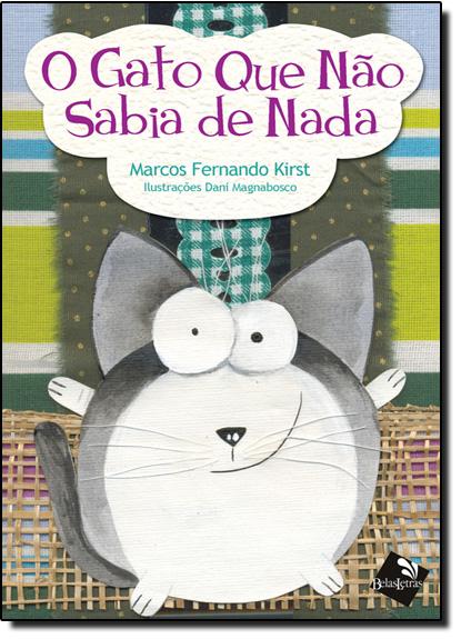 Gato que Nao Sabia de Nada, O, livro de KIRST