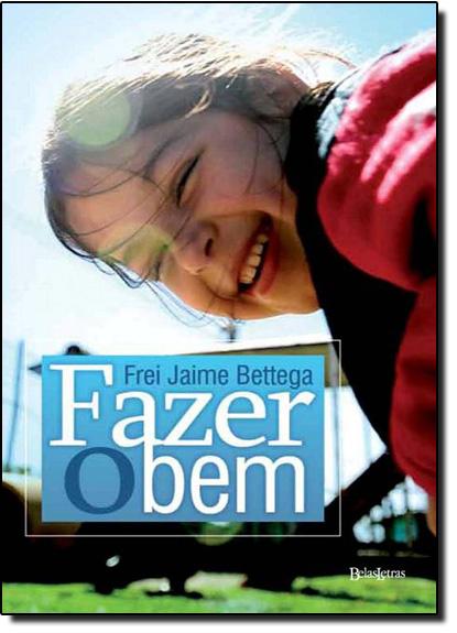 Fazer o Bem, livro de Frei Jaime Bettega