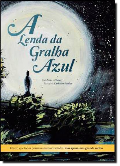 Lenda Da Gralha Azul, A, livro de Marcia Tolotti
