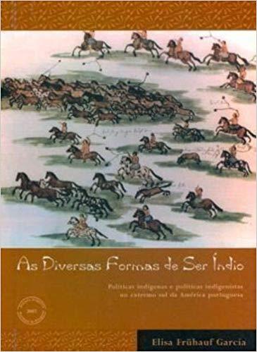 AS DIVERSAS FORMAS DE SER ÍNDIO, livro de Elisa Frühauf Garcia