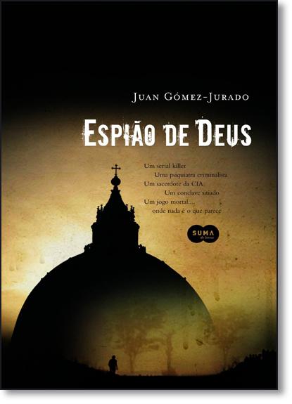 Espião de Deus, O, livro de Juan Gomez-Jurado