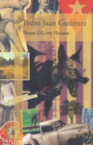 Nosso GG em Havana, livro de Pedro Juan Gutiérrez