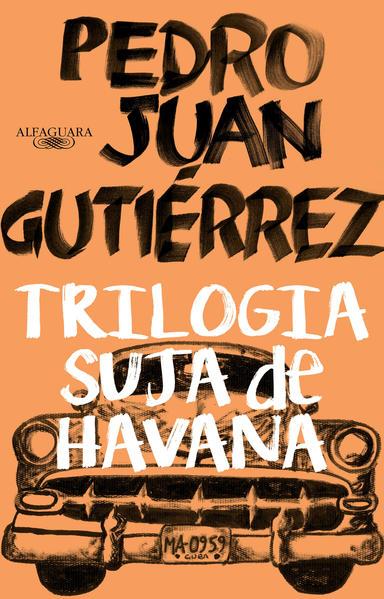 Trilogia suja de Havana, livro de Pedro Juan Gutiérrez