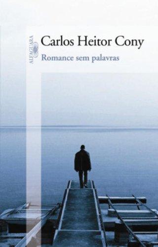 Romance sem palavras, livro de Carlos Heitor Cony