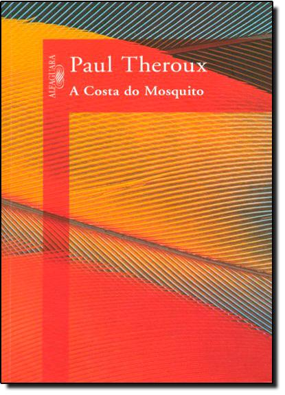 Costa do Mosquito, A, livro de Paul Theroux