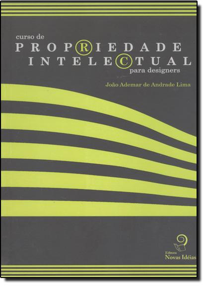 Curso de Propriedade Intelectual Para Designers, livro de João Ademar de Andrade Lima