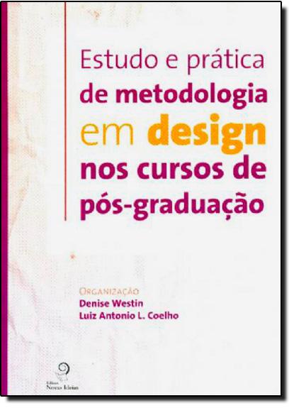 Estudo e Prática de Metodologia em Design nos Cursos de Pós-Graduação, livro de Denise Westin | Antonio L Coelho