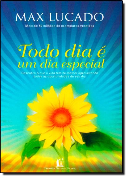 Todo Dia É Um Dia Especial, livro de Max Lucado