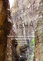 NA EPIDERME DA ROCHA - HISTÓRIA, EDUCAÇÃO E PATRIMÔNIO NA SERRA DA CAPIVARA, livro de Rodrigo Christofoletti e Cesar Agenor
