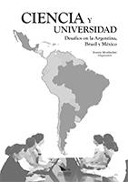 CIENCIA Y UNIVERSIDAD - DESAFIOS EN LA ARGENTINA, BRASIL Y MÉXICO, livro de Ivanise Monfredini (Org.)