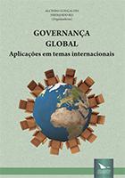 GOVERNANÇA GLOBAL - APLICAÇÕES EM TEMAS INTERNACIONAIS, livro de Alcindo Gonçalves e Fernando Rei