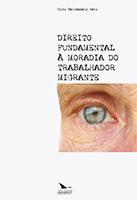 DIREITO FUNDAMENTAL À MORADIA DO TRABALHADOR MIGRANTE, livro de Silvio Beltramelli Neto