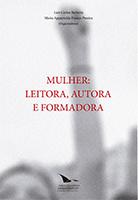 MULHER: LEITORA, AUTORA E FORMADORA, livro de Luiz Carlos Barreira e Maria Aparecida Pereira