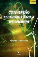 CONVERSÃO ELETROMECÂNICA DE ENERGIA - 3ª ED, livro de Ronaldo Alves Soares