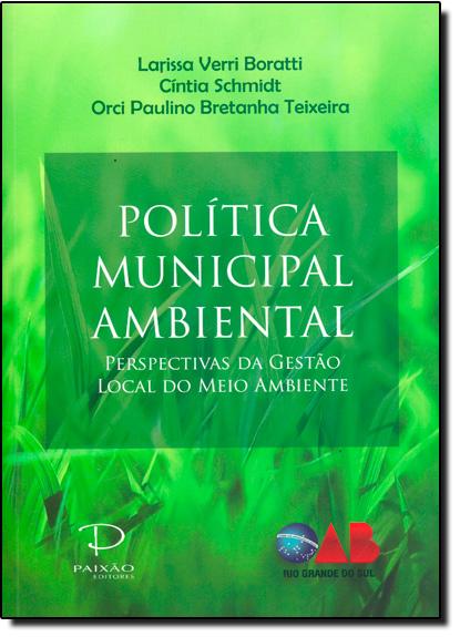 Política Municipal Ambiental: Perspectivas da Gestão Local do Meio Ambiente, livro de Larissa Verri Boratti
