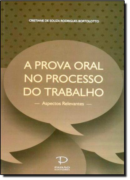Prova Oral no Processo do Trabalho, A, livro de Cristiane de Souza Rodrigues Bortolotto