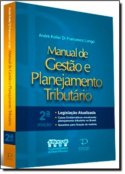 Manual de Gestão e Planejamento Tributário, livro de André Koller Longo