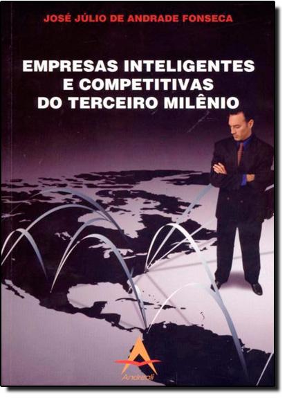 Empresas Iteligentes e Competitivas do Terceiro Milênio, livro de Jose Julio Andrade Fonseca