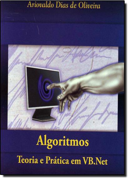 Algorítmos - Teoria e Prática em Vb. Net, livro de Ariovaldo Dias de Oliveira