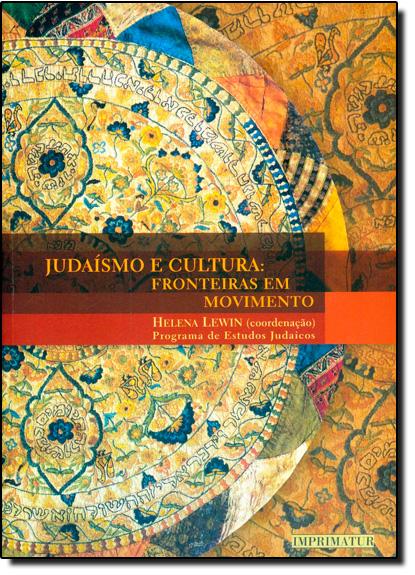Judaísmo e Cultura: Fronteiras em Movimento, livro de Helena Lewin