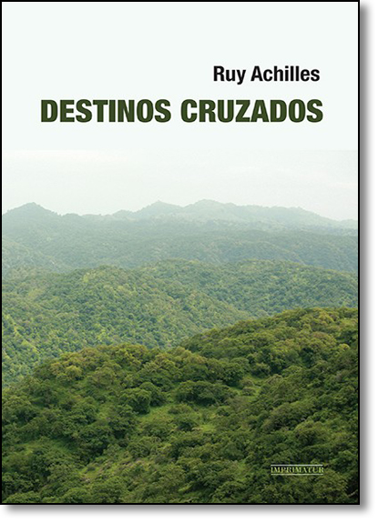 Destinos Cruzados, livro de Ruy Achilles (Cigano do Rio)