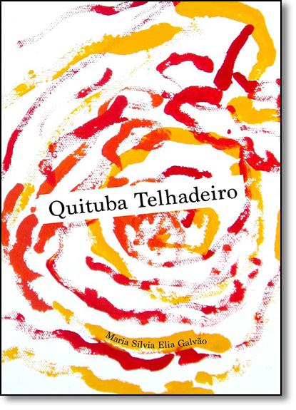 Quituba Telhadeiro, livro de Maria Sílvia Elia Galvão
