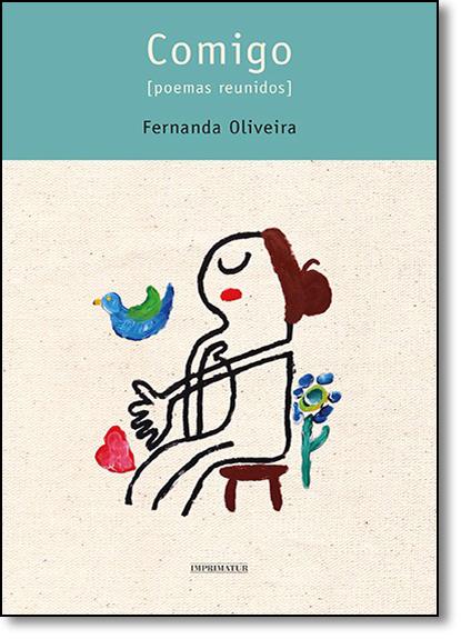 Comigo: Poemas Reunidos, livro de Fernanda Oliveira