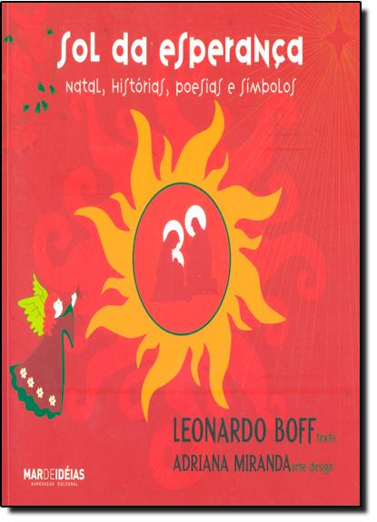 Sol da Esperança: Natal, Histórias, Poesias e Símbolos, livro de Leonardo Boff