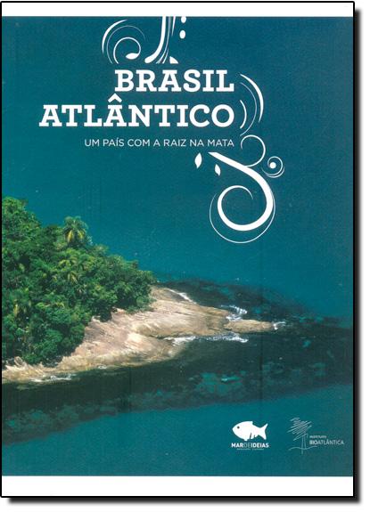 Brasil Atlântico: Um País Com a Raiz na Mata - Bilíngue, livro de Equipe Mar de Idéias