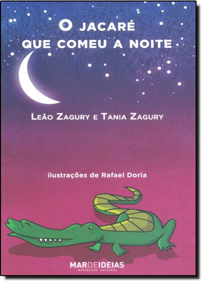 Jacaré Que Comeu a Noite, O, livro de Leão Zagury