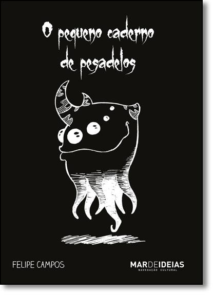 Pequeno Caderno de Pesadelos, O, livro de Felipe Campos