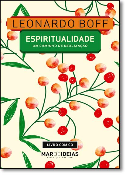 Espiritualidade: Um Caminho de Realização - Acompanha Cd, livro de Leonardo Boff